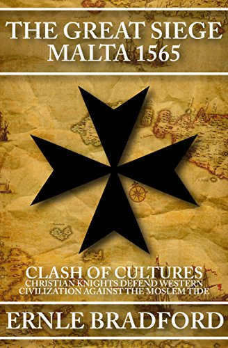 9781497637863: The Great Siege, Malta 1565: Clash of Cultures: Christian Knights Defend Western Civilization Against the Moslem Tide