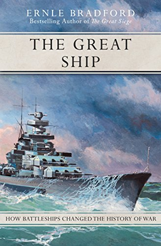 9781497637894: The Great Ship: How Battleships Changed the History of War