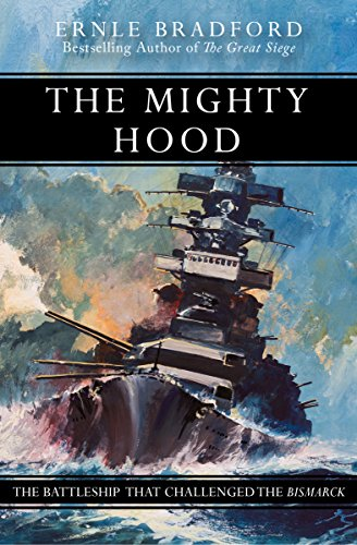 The Mighty Hood: The Battleship that Challenged the Bismarck: Bradford, Ernle