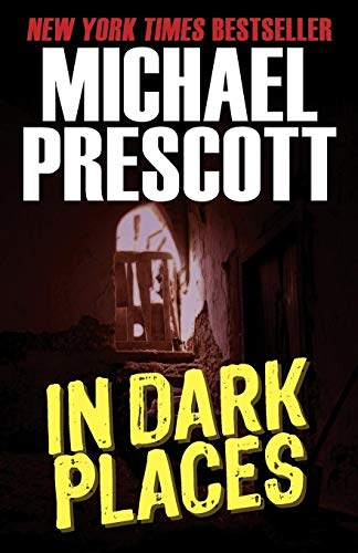 In Dark Places: Prescott, Michael