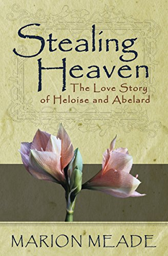 9781497638990: Stealing Heaven: The Love Story of Heloise and Abelard