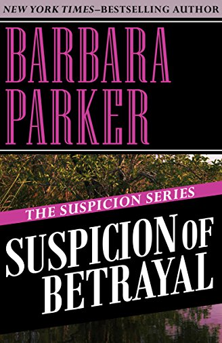 9781497639140: Suspicion of Betrayal (The Suspicion Series) (Volume 4)
