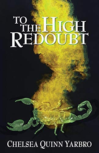 To the High Redoubt: Yarbro, Chelsea Quinn