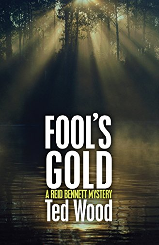 Fool's Gold (The Reid Bennett Mysteries) (Volume 4): Ted Wood