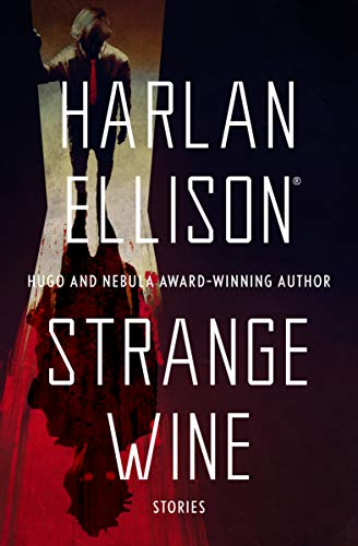 9781497643277: Strange Wine (The Harlan Ellison Collection)