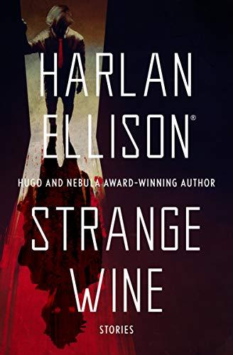 9781497643277: Strange Wine (The Harlan Ellison Collection)
