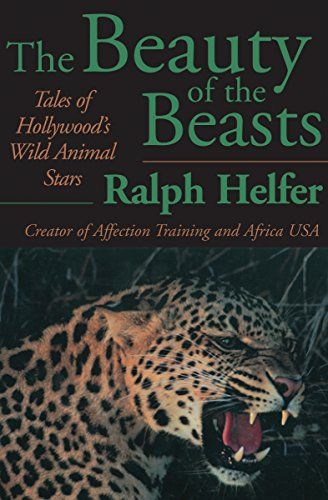 9781497643413: The Beauty of the Beasts: Tales of Hollywood's Wild Animal Stars