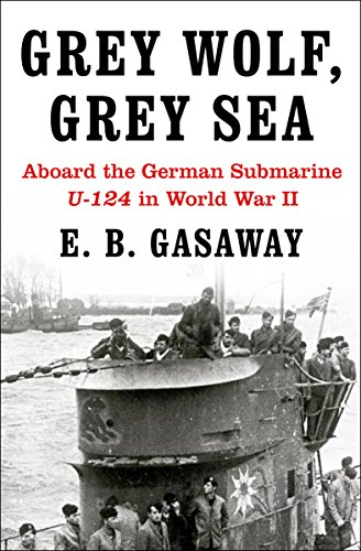 9781497644618: Grey Wolf, Grey Sea: Aboard the German Submarine U-124 in World War II