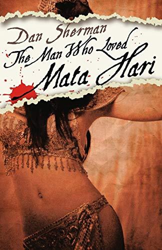 9781497644922: The Man Who Loved Mata Hari