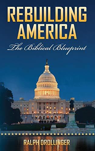 9781497669338: Rebuilding America: The Biblical Blueprint