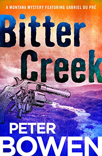 9781497676589: Bitter Creek (The Montana Mysteries Featuring Gabriel Du Pré)