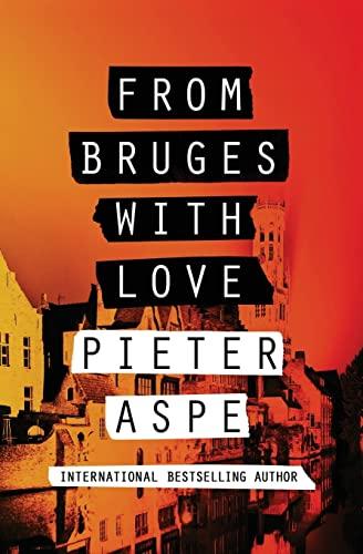 From Bruges with Love (The Pieter Van: Aspe, Pieter