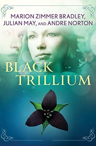 9781497684904: Black Trillium (The Saga of the Trillium)