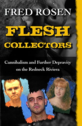 9781497697485: Flesh Collectors: Cannibalism and Further Depravity on the Redneck Riviera