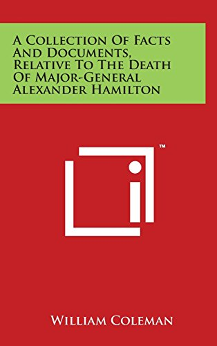 9781497829732: A Collection of Facts and Documents, Relative to the Death of Major-General Alexander Hamilton