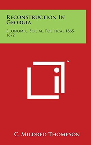 9781497852853 - Thompson, C Mildred: Reconstruction in Georgia: Economic, Social, Political 1865-1872 - Book