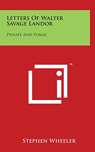 9781497852860 - Wheeler, Stephen: Letters of Walter Savage Landor: Private and Public - Book