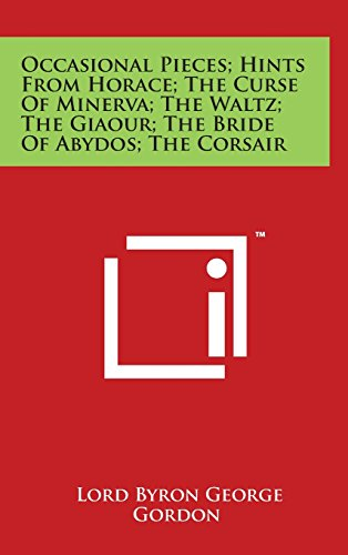 9781497882652: Occasional Pieces; Hints From Horace; The Curse Of Minerva; The Waltz; The Giaour; The Bride Of Abydos; The Corsair