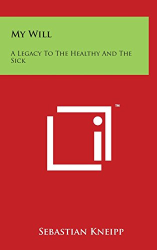 9781497883673: My Will: A Legacy To The Healthy And The Sick