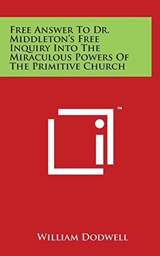 9781497895218: Free Answer To Dr. Middleton's Free Inquiry Into The Miraculous Powers Of The Primitive Church