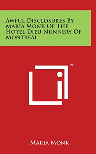 9781497895782: Awful Disclosures By Maria Monk Of The Hotel Dieu Nunnery Of Montreal
