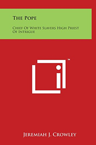 9781497899223: The Pope: Chief Of White Slavers High Priest Of Intrigue