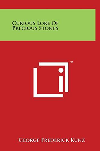 9781497899544: Curious Lore Of Precious Stones