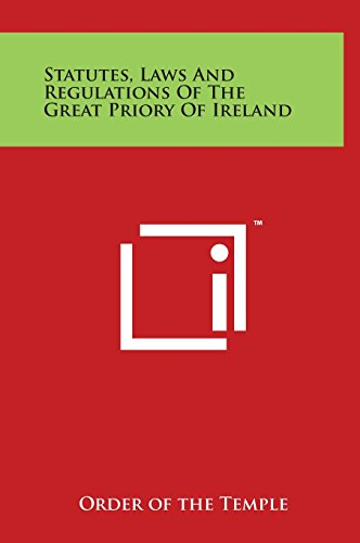 9781497901605: Statutes, Laws And Regulations Of The Great Priory Of Ireland