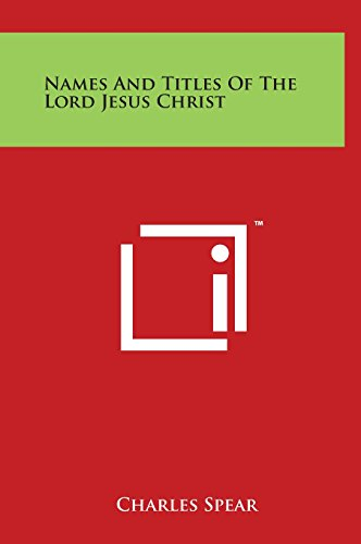 9781497903777: Names and Titles of the Lord Jesus Christ