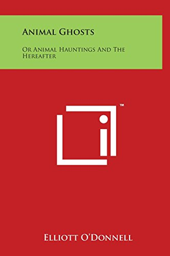 9781497905214: Animal Ghosts: Or Animal Hauntings And The Hereafter