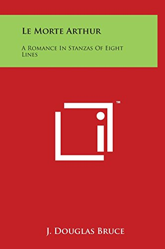 9781497908123: Le Morte Arthur: A Romance in Stanzas of Eight Lines