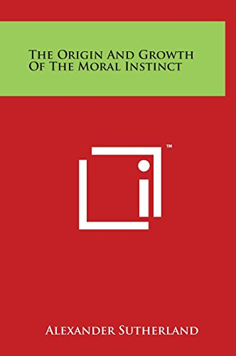 9781497908345: The Origin and Growth of the Moral Instinct
