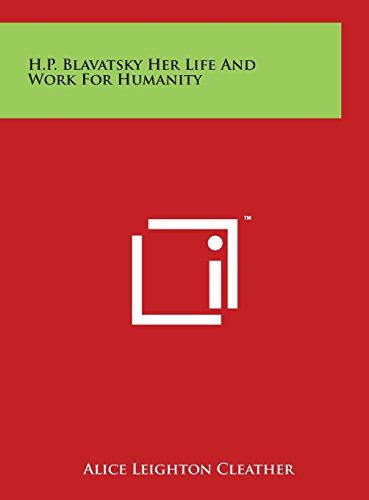 9781497913042: H.P. Blavatsky Her Life and Work for Humanity