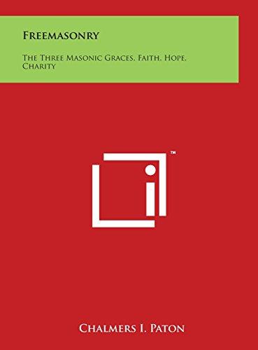 9781497918610: Freemasonry: The Three Masonic Graces, Faith, Hope, Charity