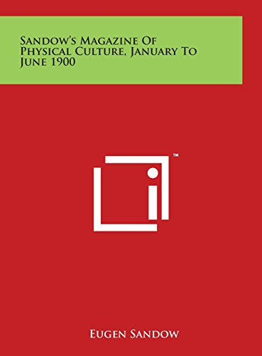 9781497923140: Sandow's Magazine Of Physical Culture, January To June 1900