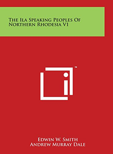 9781497926004: The Ila Speaking Peoples Of Northern Rhodesia V1