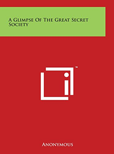 9781497926530: A Glimpse Of The Great Secret Society
