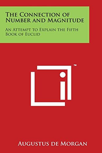 9781497946705 - de Morgan, Augustus: The Connection of Number and Magnitude: An Attempt to Explain the Fifth Book of Euclid - Book