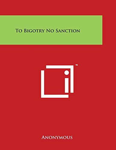 9781497947429 - Anonymous: To Bigotry No Sanction - Book