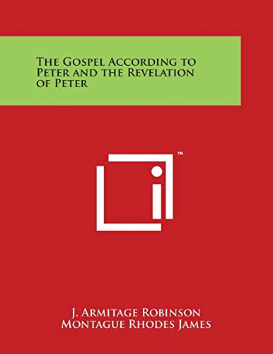 9781497947436 - Robinson, J. Armitage: The Gospel According to Peter and the Revelation of Peter - Book