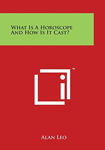 9781497948143: What Is a Horoscope and How Is It Cast?