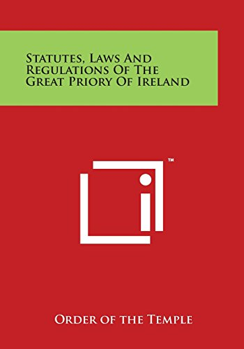 9781497958456: Statutes, Laws and Regulations of the Great Priory of Ireland