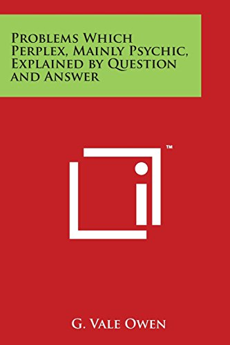 9781497964730: Problems Which Perplex, Mainly Psychic, Explained by Question and Answer