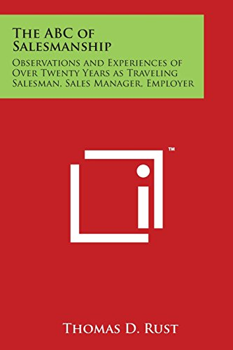 9781497971370: The ABC of Salesmanship: Observations and Experiences of Over Twenty Years as Traveling Salesman, Sales Manager, Employer