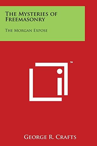 9781497982277: The Mysteries of Freemasonry: The Morgan Expose