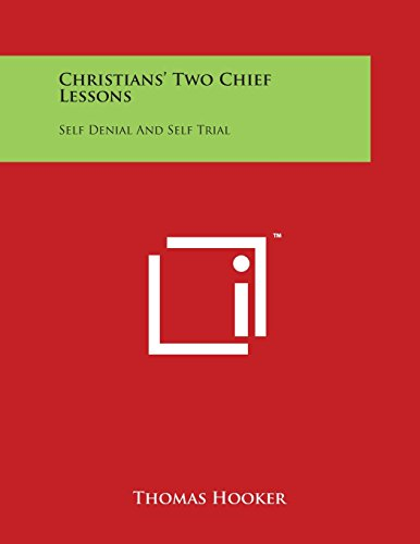 9781497989924: Christians' Two Chief Lessons: Self Denial and Self Trial