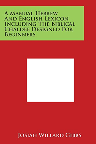 9781497994683: A Manual Hebrew and English Lexicon Including the Biblical Chaldee Designed for Beginners