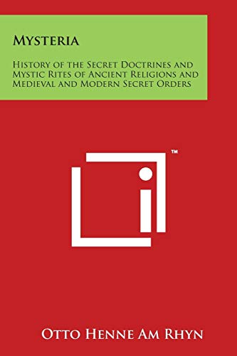 9781497998148: Mysteria: History of the Secret Doctrines and Mystic Rites of Ancient Religions and Medieval and Modern Secret Orders