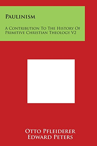 9781498002431: Paulinism: A Contribution To The History Of Primitive Christian Theology V2