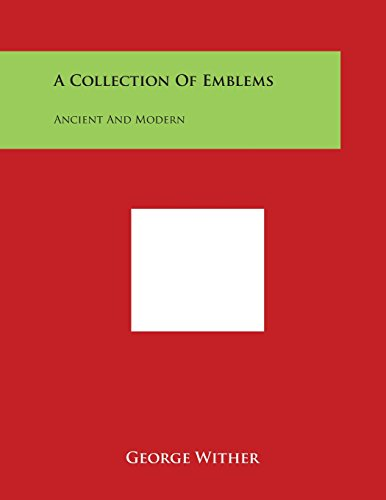 9781498018340: A Collection of Emblems: Ancient and Modern